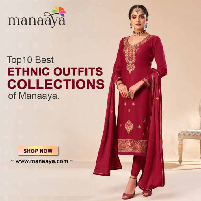 Top 10 Best Ethnic Outfits Collections of Manaaya.