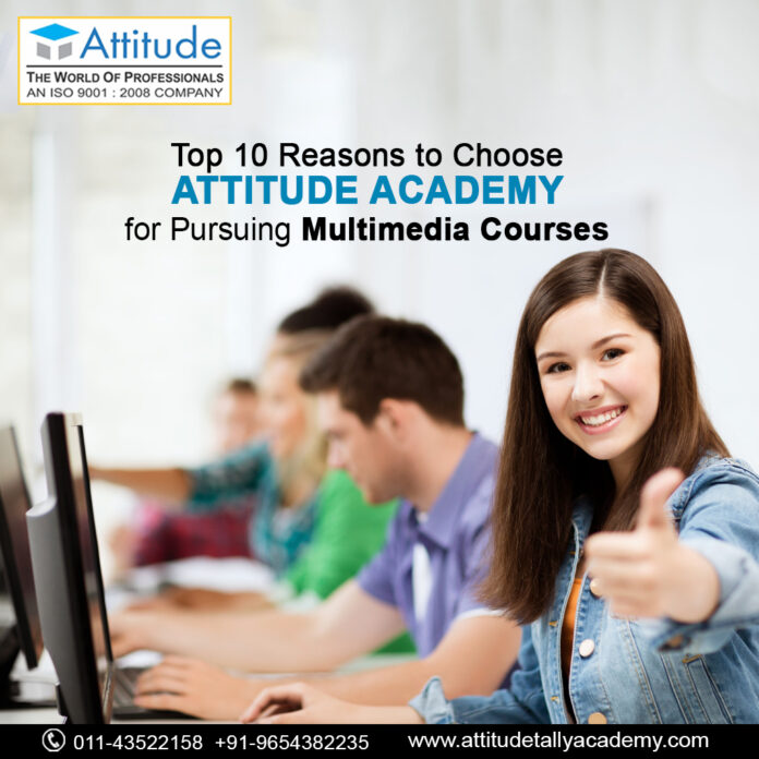 Top 10 Reasons to Choose Attitude Academy for pursuing Multimedia Courses